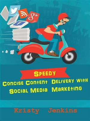 cover image of Speedy Concise Content Delivery with Social Media Marketing