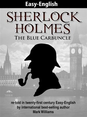 cover image of Sherlock Holmes --The Blue Carbuncle re-told in twenty-first century Easy-English