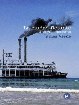 cover image of La ciudad flotante/Une ville flottante