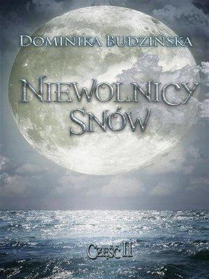 cover image of Niewolnicy snów. Część 2