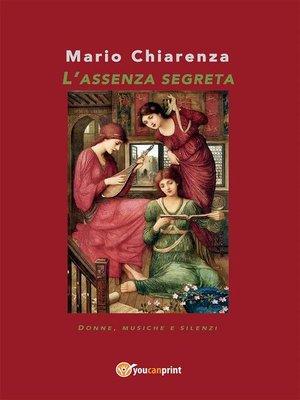 cover image of L'assenza segreta. Donne, musiche e silenzi