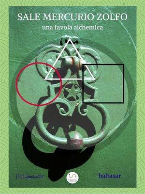 cover image of sale mercurio zolfo  (una favola alchemica)