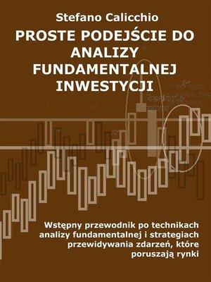 cover image of Proste podejście do analizy fundamentalnej inwestycji