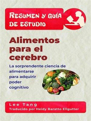 cover image of Resumen Y Guía De Estudio – Alimentos Para El Cerebro