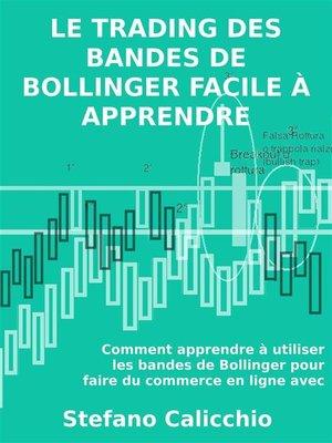 cover image of Le trading des bandes de bollinger facile à apprendre