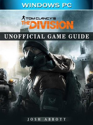 cover image of Tom Clancys the Division Windows PC Unofficial Game Guide