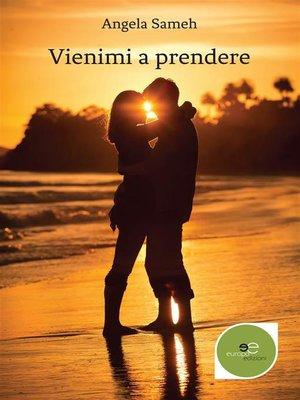 cover image of Vienimi a prendere
