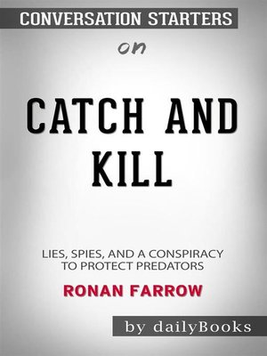 cover image of Catch and Kill--Lies, Spies, and a Conspiracy to Protect Predators byRonan Farrow--Conversation Starters