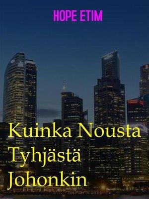 cover image of Kuinka Nousta Tyhjästä Johonkin