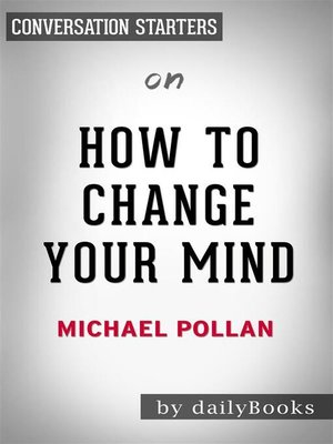 cover image of How to Change Your Mind--by Michael Pollan | Conversation Starters
