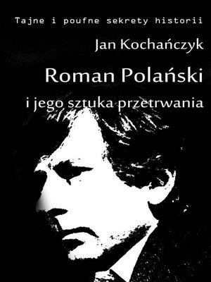 cover image of Roman Polański i jego sztuka przetrwania