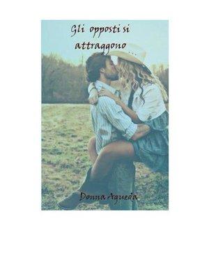 cover image of Gli opposti si attraggono