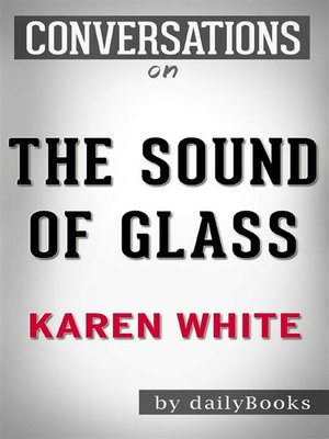 cover image of The Sound of Glass--by Karen White | Conversation Starters