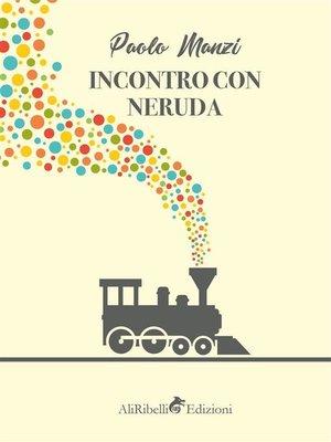 cover image of Incontro con Neruda