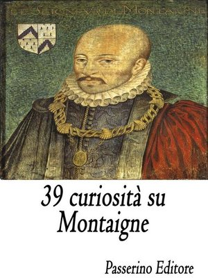 cover image of 39 curiosità su Montaigne