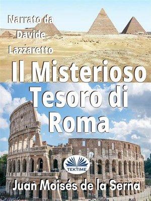 cover image of Il Misterioso Tesoro Di Roma