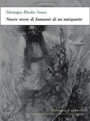 cover image of Nuove storie di fantasmi di un antiquario