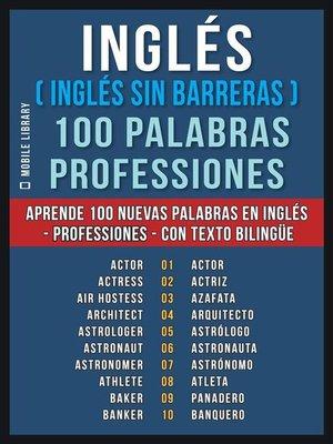 cover image of Inglés ( Inglés sin Barreras ) 100 Palabras--Professiones