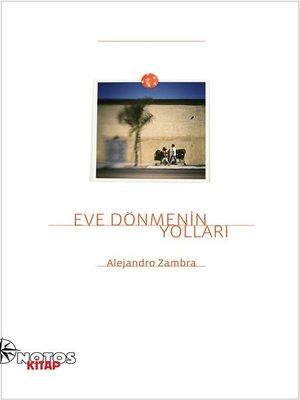cover image of Eve Dönmenin Yolları