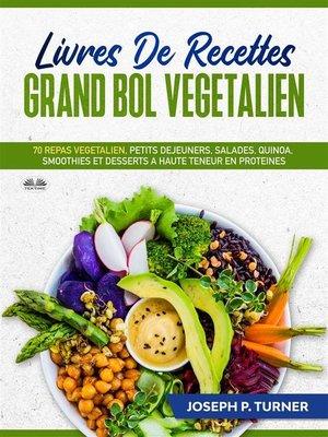 cover image of Livres De Recettes Grand Bol Vegetalien