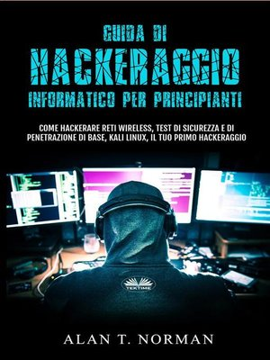 cover image of Guida Di Hackeraggio Informatico Per Principianti