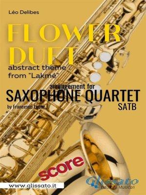 "cover image of ""Flower Duet"" abstract theme--Saxophone Quartet (score)"