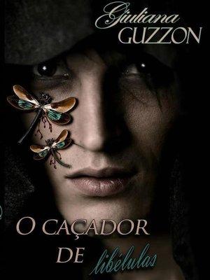 cover image of O Caçador De Libélulas