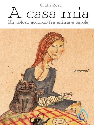 cover image of A casa mia. Un goloso accordo fra anima e parole