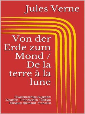 cover image of Von der Erde zum Mond / De la terre à la lune