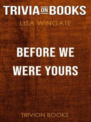 cover image of Before We Were Yours by Lisa Wingate (Trivia-On-Books)