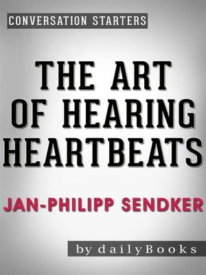 cover image of The Art of Hearing Heartbeats--A Novel by Jan-Philipp Sendker
