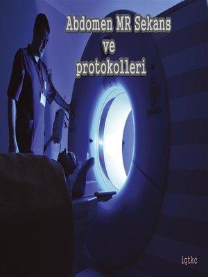 cover image of Abdomen MR Sekans ve protokolleri