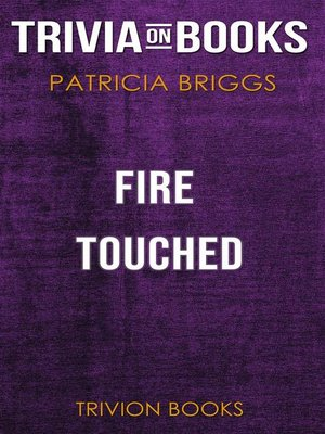 cover image of Fire Touched by Patricia Briggs (Trivia-On-Books)