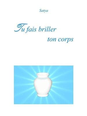 cover image of Tu fais briller ton corps