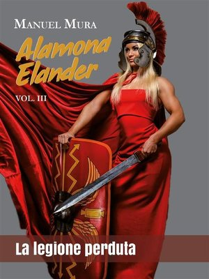 cover image of Alamona Elander Volume3--La legione perduta