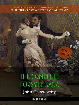 cover image of John Galsworthy--The Complete Forsyte Saga