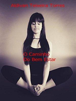 cover image of O caminho do Bem Estar