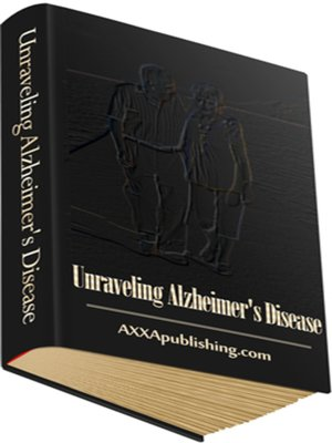 cover image of Unraveling Alzheimer's Disease