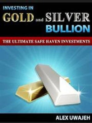 cover image of Investing in Gold and Silver Bullion