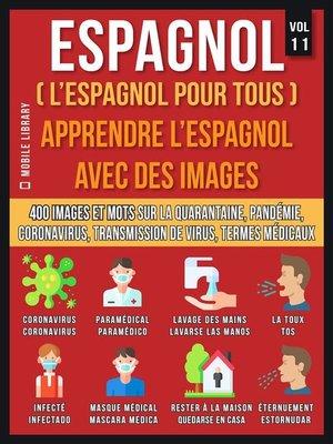 cover image of Espagnol (L'Espagnol Pour Tous)--Apprendre L'Espagnol Avec Des Images (Vol 11)