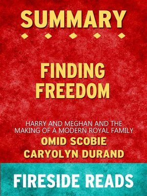 cover image of Finding Freedom--Harry and Meghan and the Making of a Modern Royal Family by Omid Scobie and Carolyn Durand--Summary by Fireside Reads