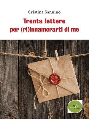 cover image of Trenta lettere per (ri)innamorarti di me