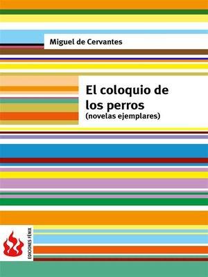 cover image of El coloquio de los perros. Novelas ejemplares (low cost). Edición limitada