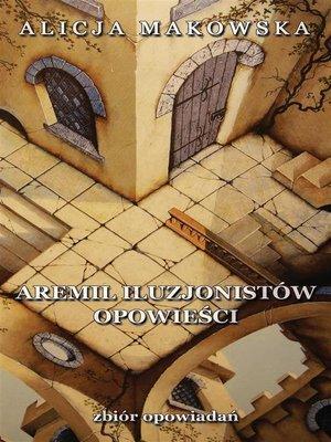 cover image of Aremil Iluzjonistów--opowieści