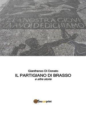 cover image of Il Partigiano di Brasso e altre storie