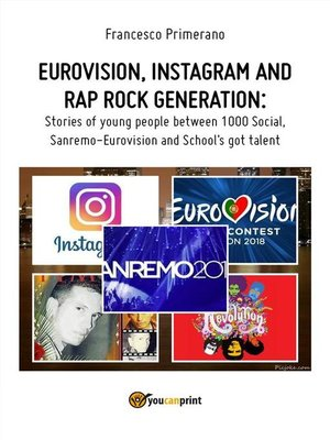 cover image of Eurovision, Instagram and rap rock generation. Stories of young people between 1000 Social, Sanremo-Eurovision and School's got talent