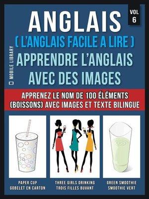 cover image of Anglais ( L'Anglais facile a lire )--Apprendre L'Anglais Avec Des Images (Vol 6)