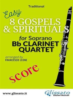 cover image of 8 (Easy) Gospels & Spirituals for Clarinet quartet (score)