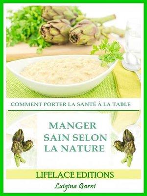 cover image of Manger Sain Selon La Nature  Comment Porter La Santé À La Table