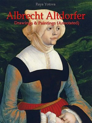 cover image of Albrecht Altdorfer--Drawings & Paintings (Annotated)